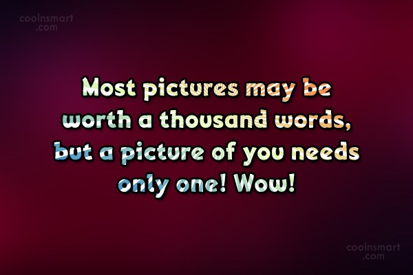Flirting Quote: Most pictures may be worth a thousand...