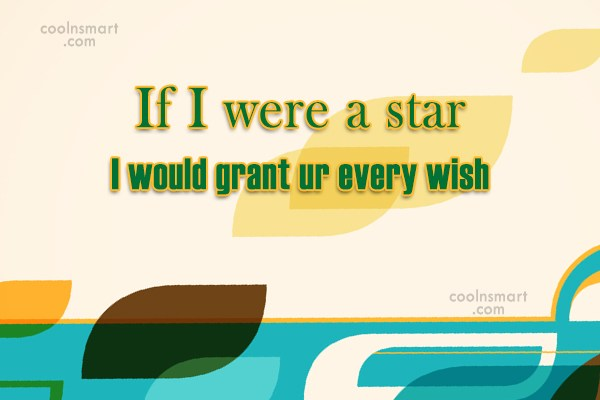 Flirting Quote: If I were a star I would...