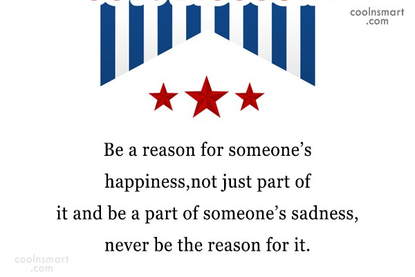 Power Quote: Be a reason for someone's happiness,not just...