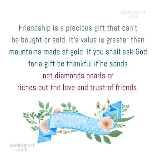 Friendship Quote: Friendship is a precious gift that can't...