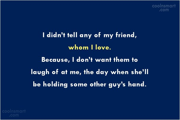 Relationship Quote: I didn't tell any of my friend,...