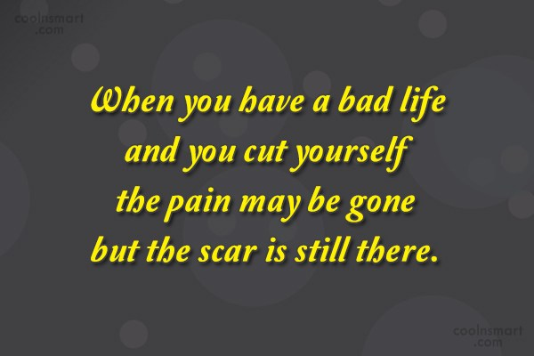 Quote: When you have a bad life and...