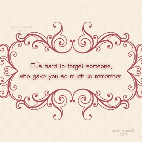 Missing You Quote: It's hard to forget someone, who gave...