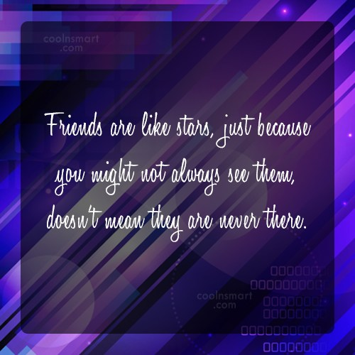 Friendship Quote: Friends are like stars, just because you...