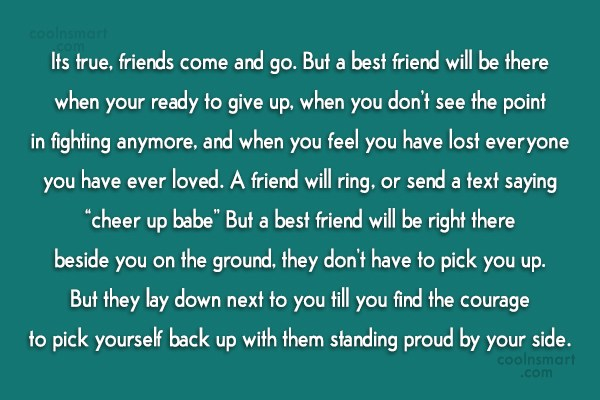 Friendship Quote: Its true, friends come and go. But...