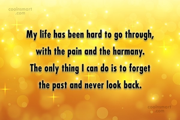 Quote: My life has been hard to go...