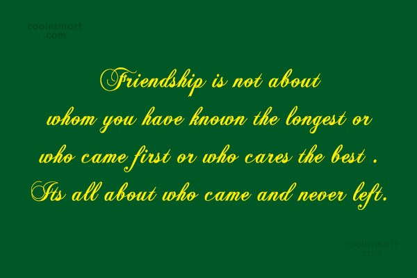 Friendship Quote: Friendship is not about whom you have...
