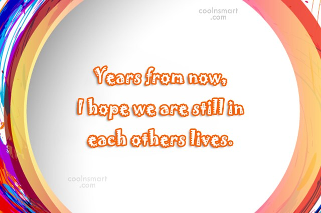 Love Quote: Years from now, I hope we are...