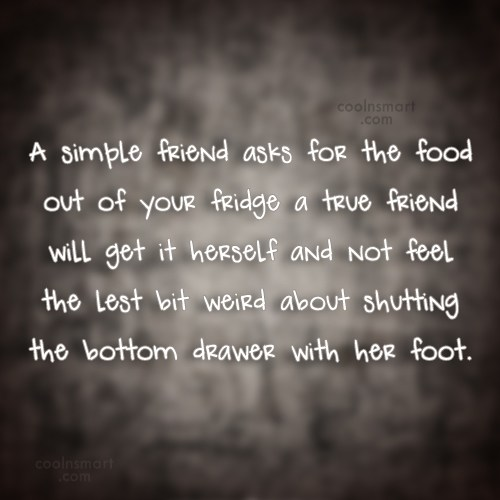 Friendship Quote: A simple friend asks for the food...