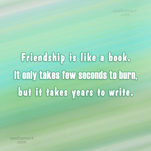 Friendship Quote: Friendship is like a book. It only...