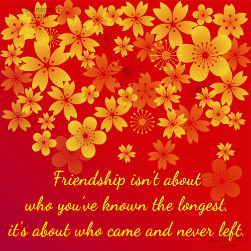 Friendship Quote: Friendship isn't about who you've known the...