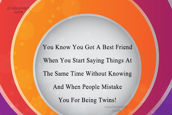 Quote: You Know You Got A Best Friend...