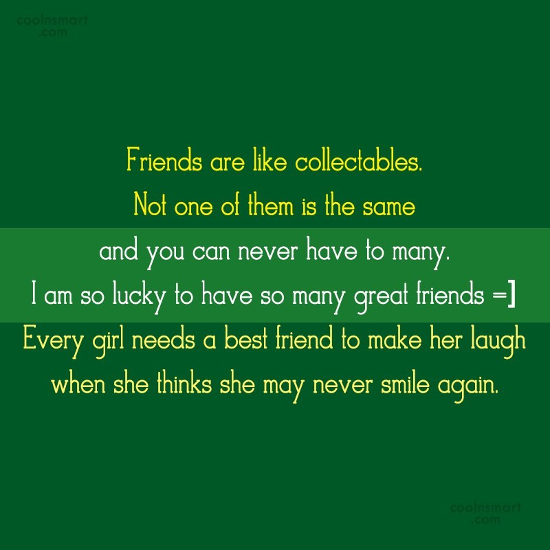 Friendship Quote: Friends are like collectables. Not one of...