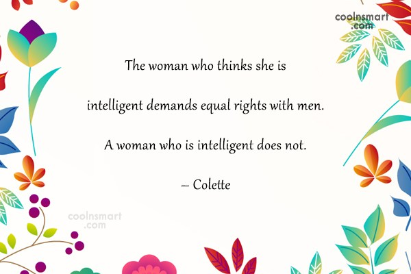 Quote: The woman who thinks she is intelligent...