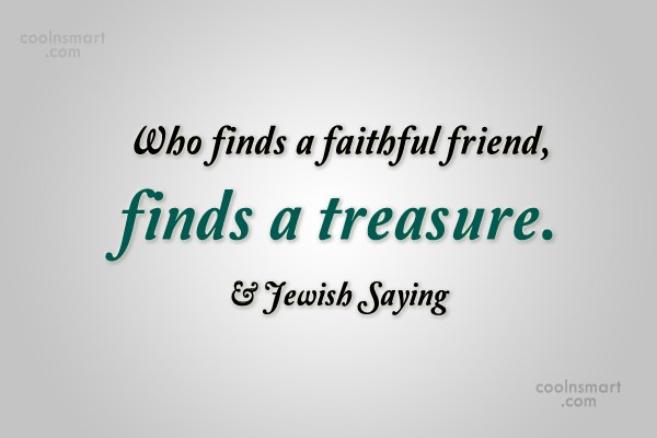 Friendship Quote: Who finds a faithful friend, finds a...