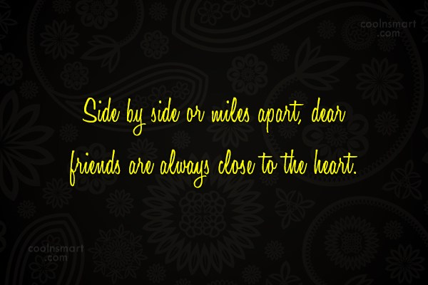 Quote: Side by side or miles apart, dear...