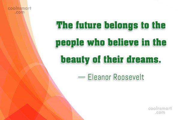 Future Quote: The future belongs to the people who...