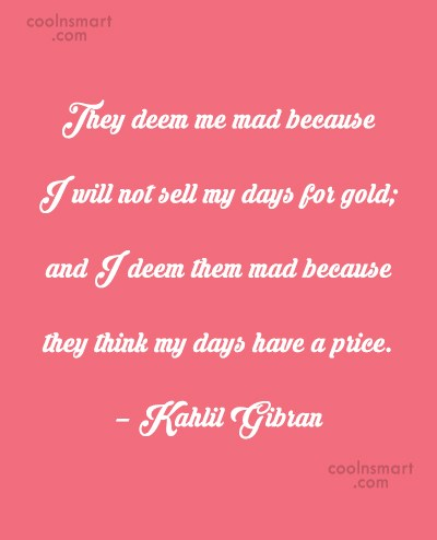 Money Quote: They deem me mad because I will...