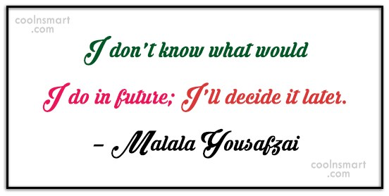 Future Quote: I don't know what would I do...