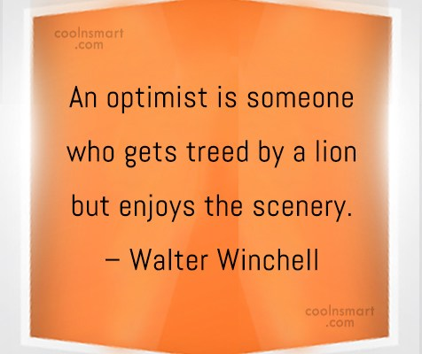 Positive Quote: An optimist is someone who gets treed...