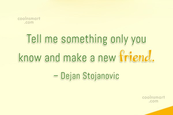 Quote: Tell me something only you know and...
