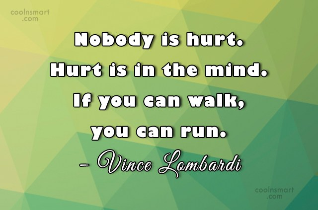 Pain Quote: Nobody is hurt. Hurt is in the...