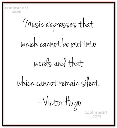 Music Quote: Music expresses that which cannot be put...