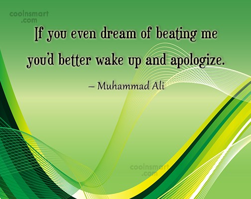 Boxing Quote: If you even dream of beating me...