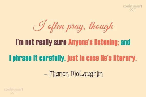 Quote: I often pray, though I'm not really...
