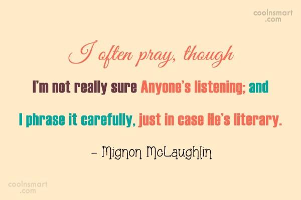 Prayer Quote: I often pray, though I'm not really...