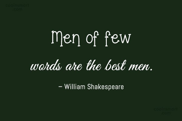Quote: Men of few words are the best...