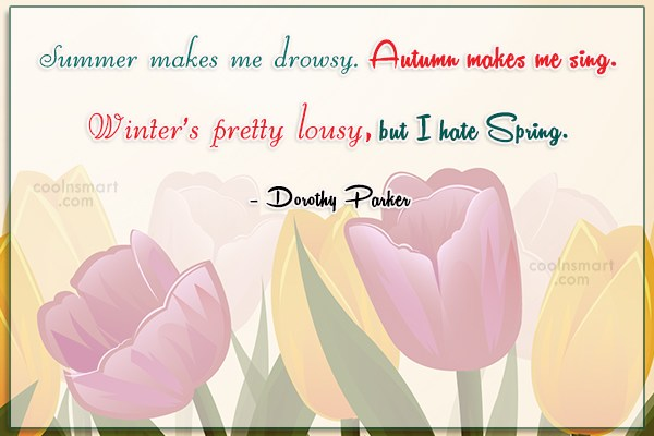Autumn Quote: Summer makes me drowsy. Autumn makes me...
