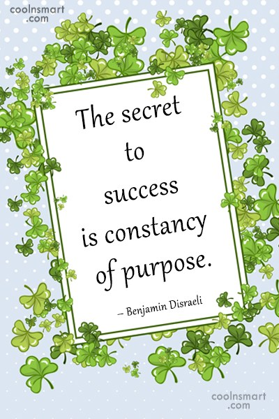 Quote: The secret to success is constancy of...