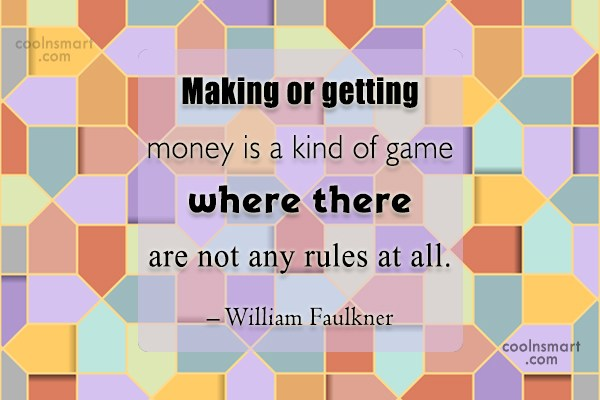 Quote: Making or getting money is a kind...