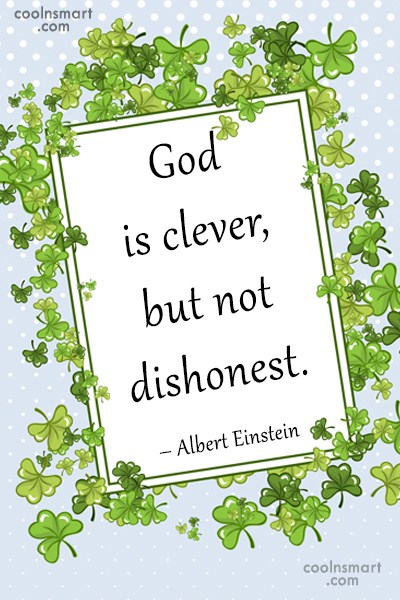 Quote: God is clever, but not dishonest. –...