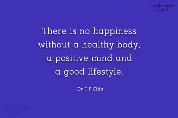 Health Quote: There is no happiness without a healthy...