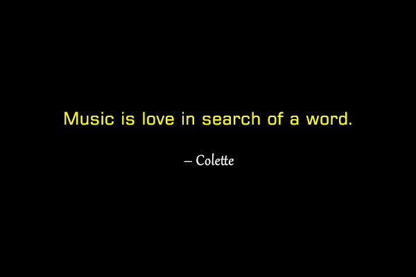 Quote: Music is love in search of a...