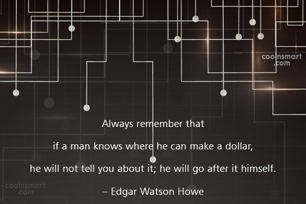 Money Quote: Always remember that if a man knows...