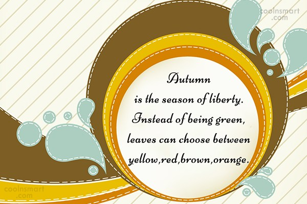 Autumn quotes and sayings about fall season images pictures autumn quote autumn is the season of liberty instead m4hsunfo