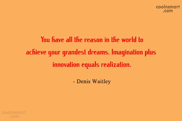 Dream Quote: You have all the reason in the...