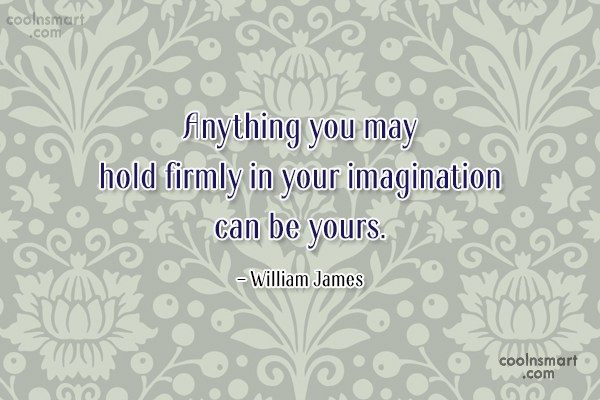 Inspirational Quote: Anything you may hold firmly in your...
