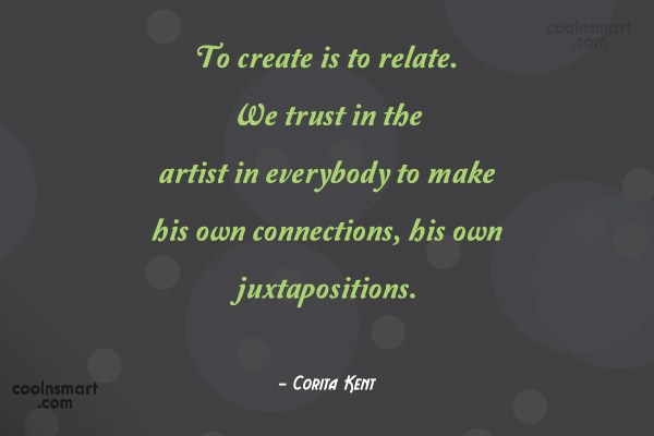 Quote: To create is to relate. We trust...