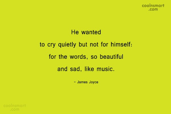 Quote: He wanted to cry quietly but not...