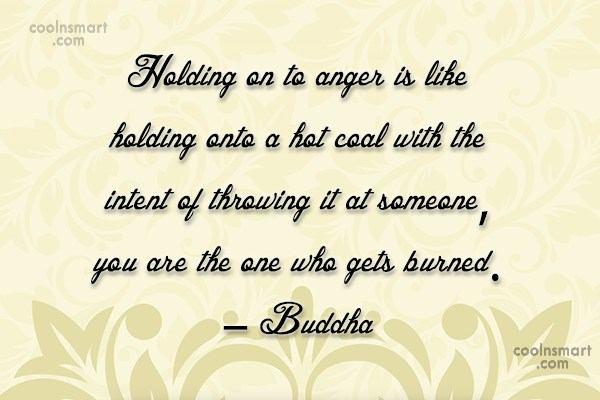 Anger Quote: Holding on to anger is like holding...