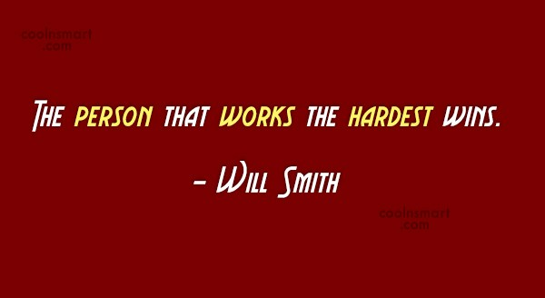 Hard Work Quote: The person that works the hardest wins....