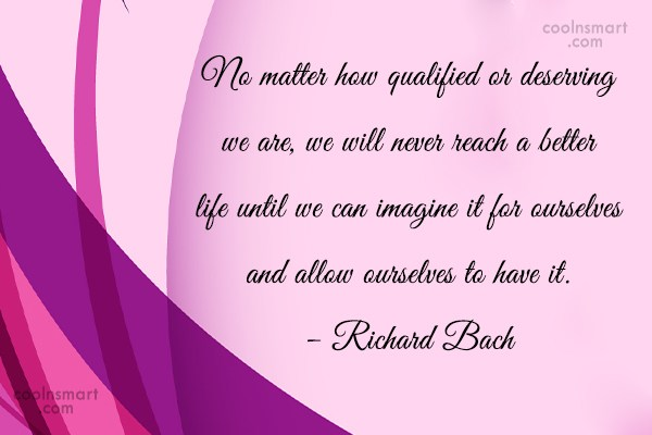 Quote: No matter how qualified or deserving we...