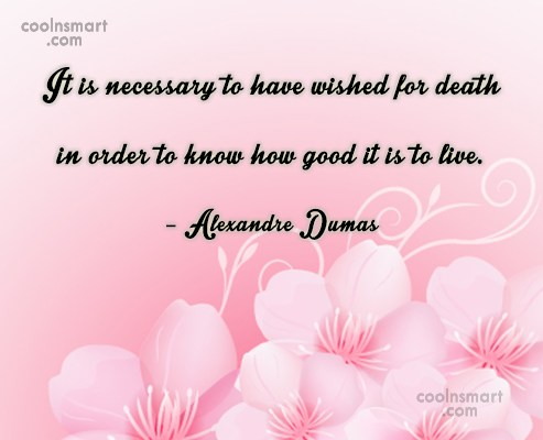 Quote: It is necessary to have wished for...