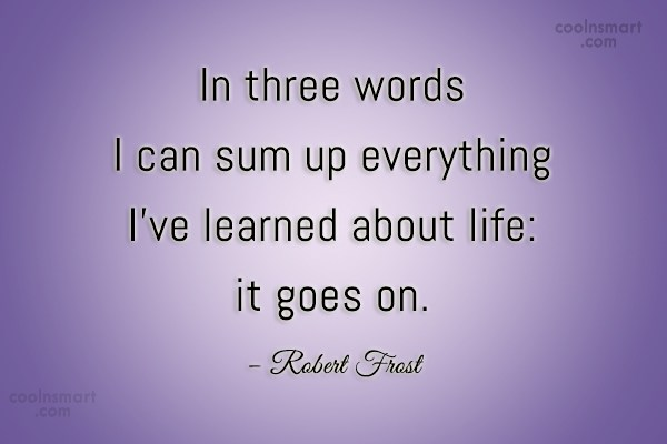 Life Quote: In three words I can sum up...