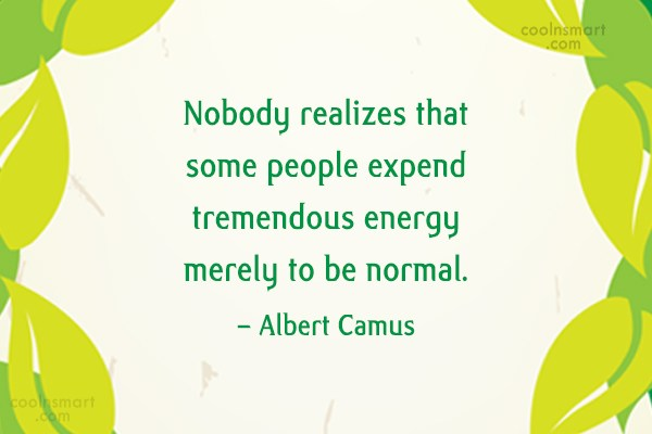 Quote: Nobody realizes that some people expend tremendous...