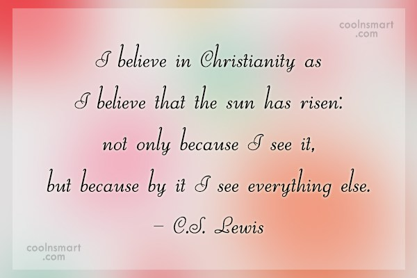 Religion Quote: I believe in Christianity as I believe...